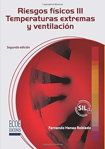 Riesgos físicos III: Temperaturas extremas y ventilación: Henao, Fernando