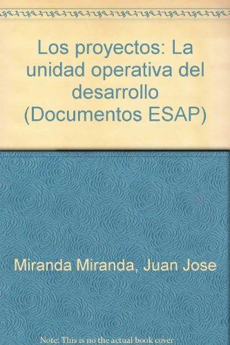 Los proyectos: La unidad operativa del desarrollo: Miranda Miranda, Juan