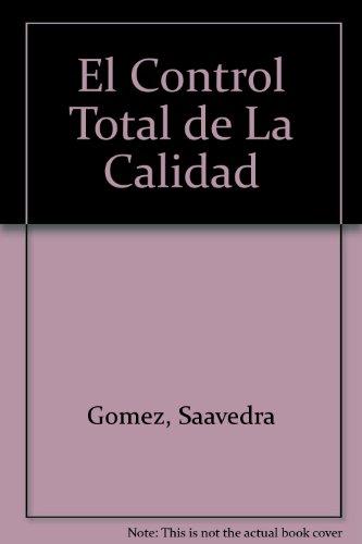 El Control Total de La Calidad (Spanish: Gomez, Saavedra