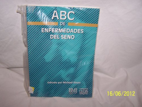 ABC de Enfermedades del Seno (Spanish Edition) (9586533808) by Michael Dixon