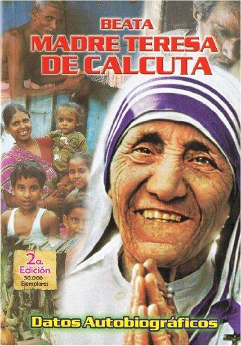 Beata Madre Teresa De Calcuta: Datos Autobiograficos: Beata Madre Teresa