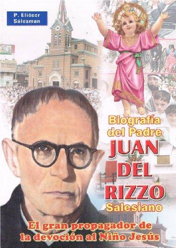 9789586540964: Biografía del Padre Juan Del Rizzo, Salesiano (Propagador de la Devoción del Divino Niño Jesús)