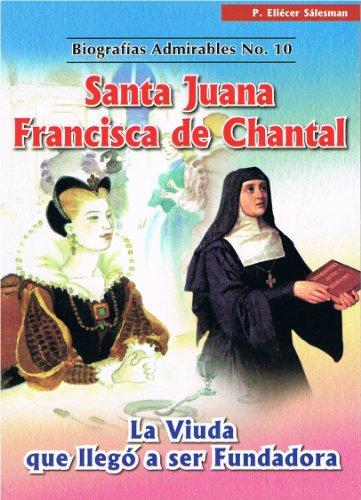 9789586541077: Santa Juana Francisca de Chantal: La Viuda que llego a ser Fundadora (Biografias Admirables No. 10)