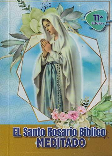 9789586541701: El Santo Rosario Biblico Meditado