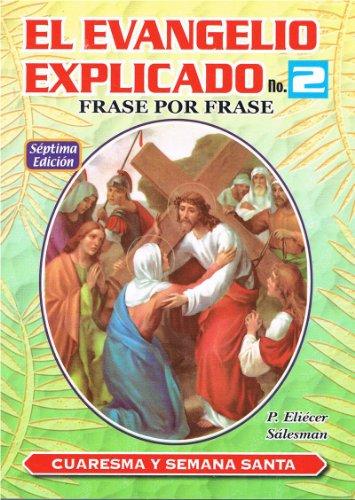 9789586546904: El Evangelio Explicado. No. 2. Frase por Frase. Cuaresma y Semana Santa (El Evangelio Explicado)