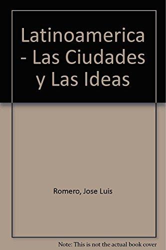 Latinoamerica: Las Ciudades y Las Ideas: Jose Luis Romero