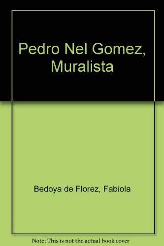 Pedro Nel Gomez, Muralista: Fabiola Bedoya de Florez