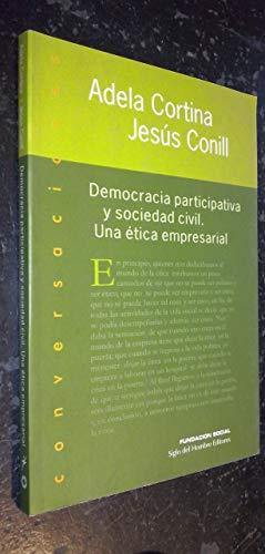 DEMOCRACIA PARTICIPATIVA Y SOCIEDAD CIVIL. UNA ETICA: CONILL, Jesús