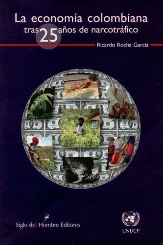 La economía colombiana tras 25 años de narcotráfico: Rocha Garcia, Ricardo