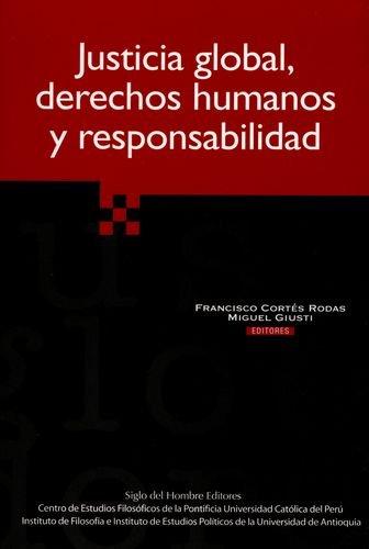 9789586650946: Justicia global, derechos humanos y responsabilidad
