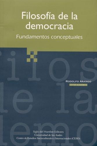 9789586650991: Filosofia de La Democracia: Fundamentos Conceptuales (Spanish Edition)