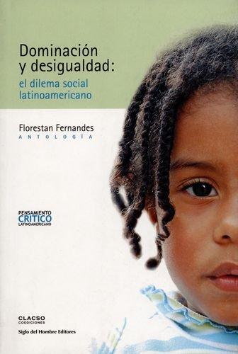 Dominación y desigualdad: el dilema social latinoamericano: FERNANDES, Florestan