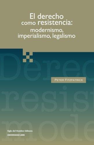 9789586652001: Derecho como resistencia: modernismo, imperialismo, legalismo (Spanish Edition)