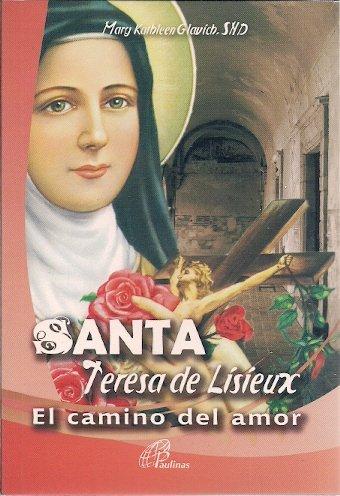 Santa Teresa De Lisieux. El Camino Del: GLAVICH, MARY KATHLEEN