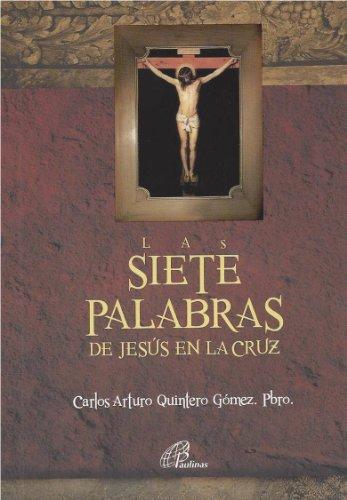 9789586696784: Siete Palabras De Jesús En La Cruz