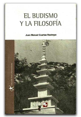 9789586702164: El Budismo y la Filosofía. Contrastes y Desplazamientos