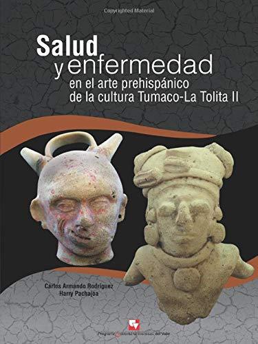 Salud y enfermedad en el arte prehispanico: Rodriguez, Carlos Armando