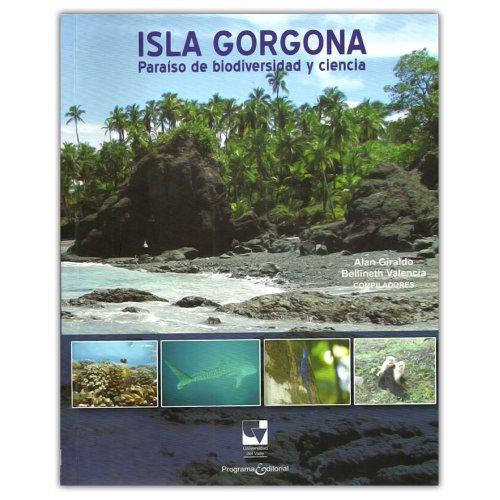 9789586709880: Isla Gorgona: paraíso de biodiversidad y ciencia
