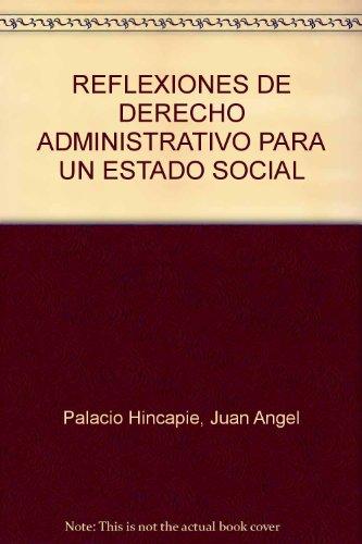 9789586763356: Reflexiones de Derecho Administrativo para un Estado Social de Derecho
