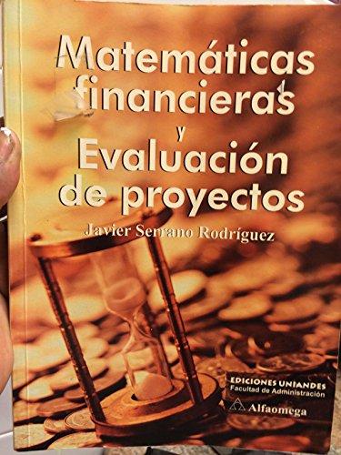 9789586822343: Matematicas Financieras y Evaluacion de Proyectos