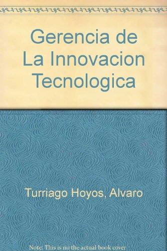 9789586823968: Gerencia de La Innovacion Tecnologica (Spanish Edition)