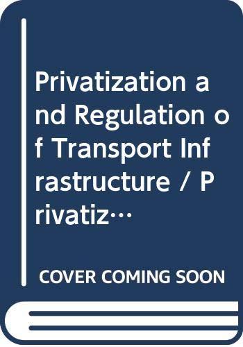 9789586824569: Privatizacion y Regulacion de Infraestructuras de Transporte (Spanish Edition)