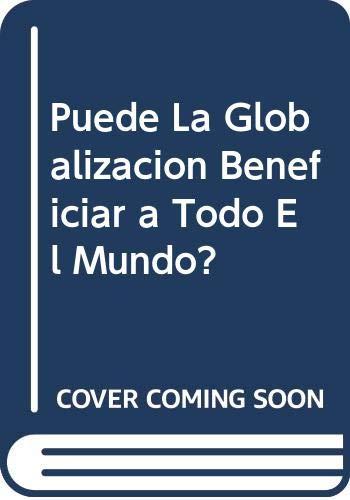 9789586825504: Puede La Globalizacion Beneficiar a Todo El Mundo? (Spanish Edition)