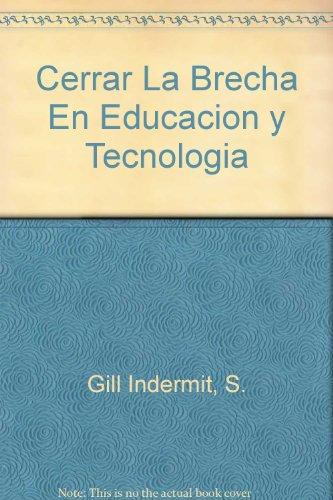 9789586825641: Cerrar La Brecha En Educacion y Tecnologia (Spanish Edition)