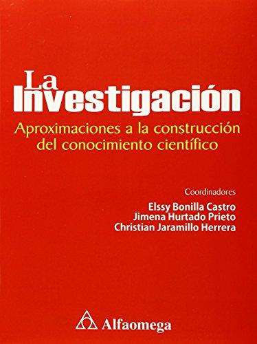 9789586827485: La Investigacion, Aproximaciones a la Construccion del Conocimiento Cientifico (Spanish Edition)