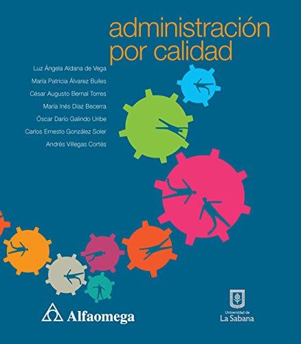 Administración por calidad (Spanish Edition): ALDANA; Luzángela; GALINDO;