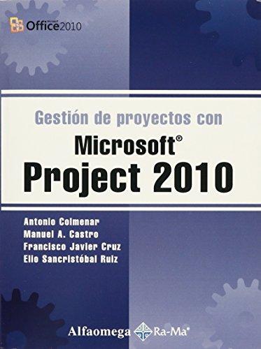 Gestion de proyectos con Microsoft Project 2010: Castro, antonio colmenar-Manuel