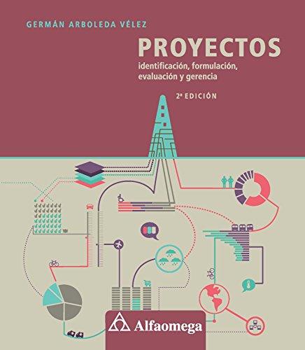 Proyectos - identificación, formulación, evaluación y gerencia: ARBOLEDA; Germán