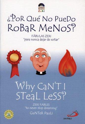 9789586927680: Por Que no Puedo Robar Menos / Why Can't I Steal Less?: Fabulas Zeri