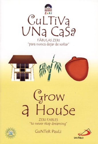 9789586927734: Grow a House / Cultiva una casa (Zeri Fables) (Spanish Edition)