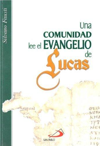 9789586929035: Una Comunidad Lee El Evangelio de Lucas by Silvano Fausti (2009-05-04)