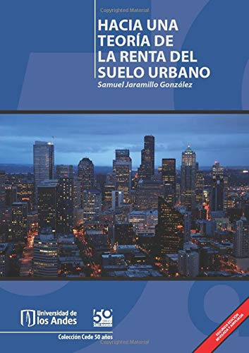 9789586953658: Hacia una teoría de la renta del suelo urbano (Spanish Edition)