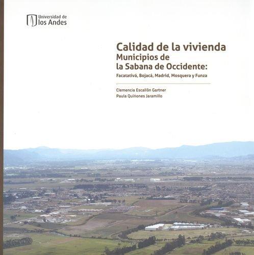 9789586955522: Calidad de la vivienda. Municipios de la Sabana de Occidente: Facatativa, Bojaca, Madrid, Mosquera y Funza