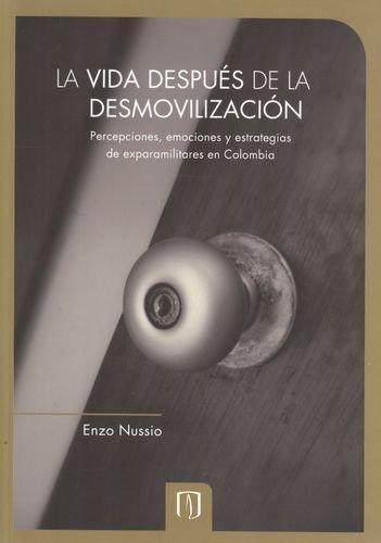 9789586957410: La vida después de la desmovilización. Percepciones, emociones y estrategias de exparamilitares en Colombia.