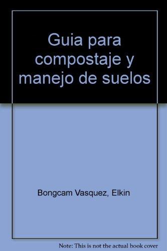 9789586981033: Guia para compostaje y manejo de suelos (Spanish Edition)