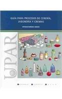 9789586981064: Guia para procesos de cereria, jaboneria y cremas (English and Spanish Edition)