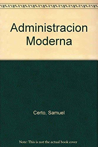 9789586990387: Administracion Moderna