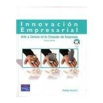 9789586991018: Innovacion Empresarial: Arte y Ciencia en la Creacion de Empresas, 3/ed., incluye CD