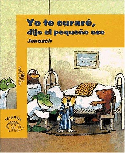 9789587040166: Yo te curaré, dijo el pequeño oso (Alfaguara Infantil) (Spanish Edition)