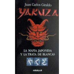 Yakuza (La Mafia Japonesa y la Trata: Juan Carlos Giraldo