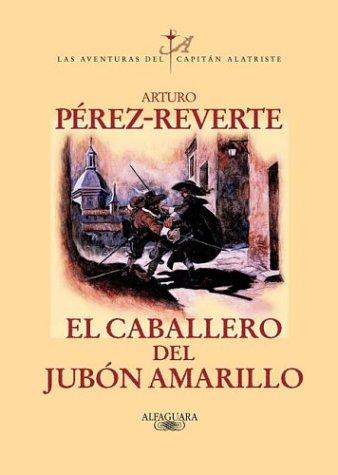 9789587041170: El Caballero Del Jubon Amarillo (Capitan Alatriste)