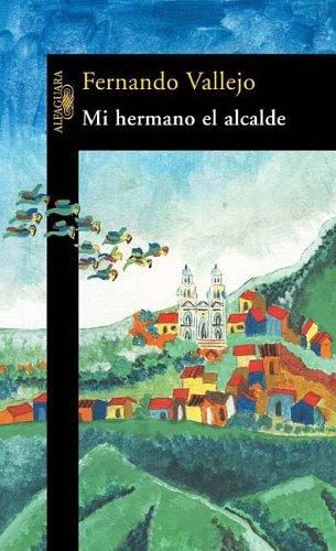 9789587041491: Mi hermano el alcalde (Spanish Edition)