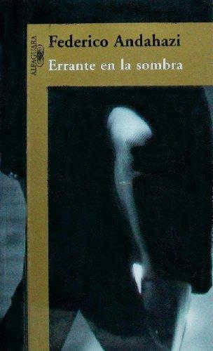 Errante en la sombra (Spanish Edition): Andahazi, Federico