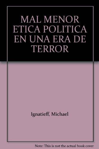 9789587043082: MAL MENOR ETICA POLITICA EN UNA ERA DE TERROR