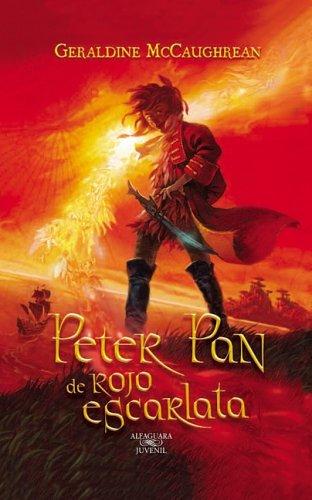 Peter Pan de rojo escarlata (Peter Pan in Scarlet) (Spanish Edition) (9587044673) by Geraldine McCaughrean