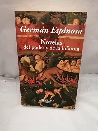 NOVELAS DEL PODER Y DE LA INFAMIA by Espinosa German (Author): Espinosa German